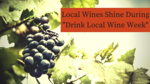 Local Wines Shine during Drink Local Wine Week